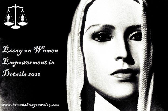 Women Empowerment Essay in Details 2021