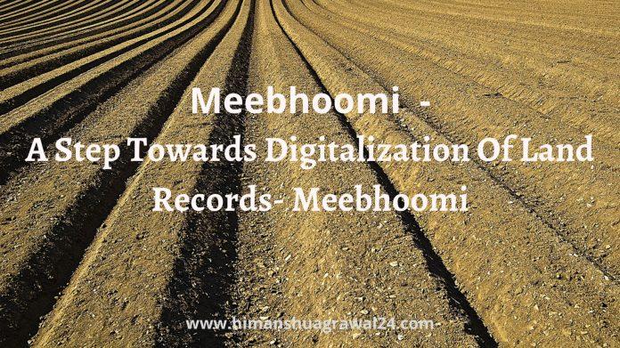 Meebhoomi- A Step Towards Digitalization Of Land Records- Meebhoomi