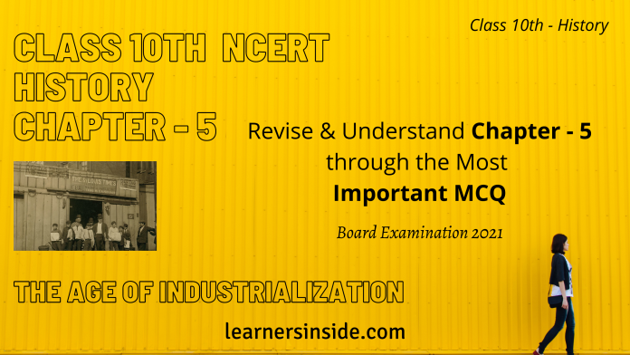 MCQs, Class 10 NCERT, Social Science (History), Chapter - 5 (The Age of Industrialization)