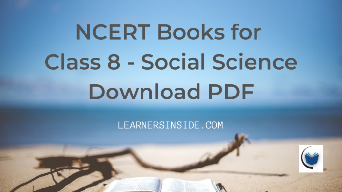NCERT Book for Class 8 All Social Science Books Download pdf by Learners Inside.
