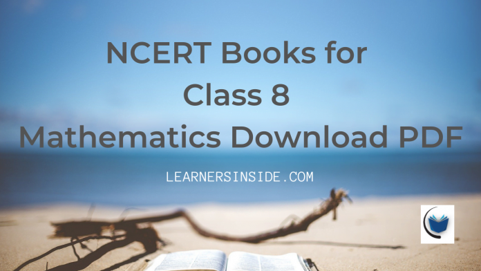 NCERT Book for Class 8 Mathematics Download pdf in Hindi, English and English Language by Learners